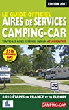 Le guide officiel des aires de services camping-car : Toutes les aires repérées sur un atlas routier, 6910 étapes en France et en Europe