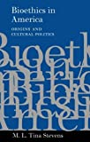img - for Bioethics in America: Origins and Cultural Politics by M. L. Tina Stevens (2003-07-22) book / textbook / text book