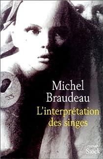 L'Interprétation des singes par Braudeau