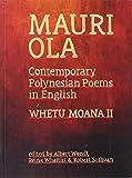 Mauri Ola: Contemporary Polynesian Poems in English (Whetu Moana)