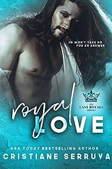 Royal Love (Last Royals Book 1) by [Serruya, Cristiane]