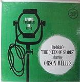 ORSON WELLES - THE QUEEN OF SPADES - LIVING THEATRE IN HI-FI LP