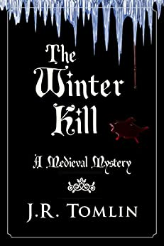 The Winter Kill: A Medieval Mystery Novella (The Sir Law Kintour Series Book 2) by [Tomlin, J. R.]