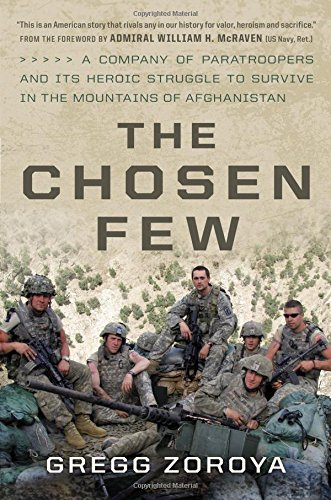The Chosen Few: A Company of Paratroopers and Its Heroic Struggle to Survive in the Mountains of ()