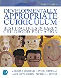 Developmentally Appropriate Curriculum: Best Practices in Early Childhood Education (7th Edition)