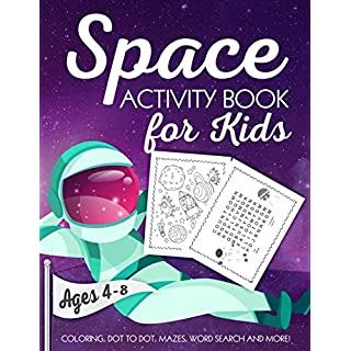 Space Activity Book for Kids Ages 4-8: A Fun Kid Workbook Game For Learning, Solar System Coloring, Dot to Dot, Mazes, Word Search and More!
