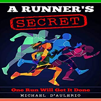 ff047f63c813d Amazon.com: A Runner's Secret: One Run Will Get It Done (Audible ...