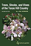 Trees, Shrubs, and Vines of the Texas Hill Country, Jan Wrede, 158544426X