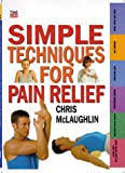 Simple Techniques for Pain Relief, Chris McLaughlin, 0737016051