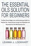 Essential Oils Solution for Beginners, Leanna Lockhart, 1500319716