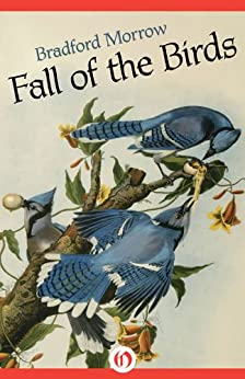 Fall of the Birds (Kindle Single) by [Morrow, Bradford]