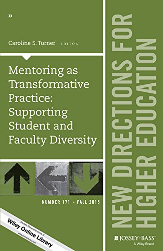 Jb He Single (Mentoring as Transformative Practice: Supporting Student and Faculty Diversity: New Directions for Higher Education, Number 171 (J-B HE Single Issue Higher Education))