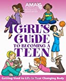 img - for American Medical Association Girl's Guide to Becoming a Teen book / textbook / text book