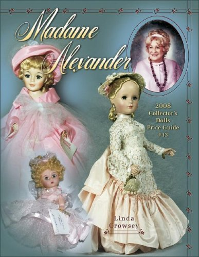 Madame Alexander 2008 Collector's Dolls Price Guide #33 (Madame Alexander Collector's Dolls Price -