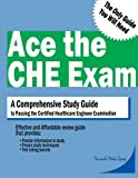 Ace the CHE Exam: A Comprehensive Guide to Passing the Certified Healthcare Engineer Examination