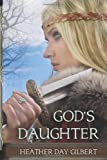 God's Daughter, Heather Day Gilbert, 1492880418