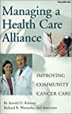 Managing a Health Care Alliance, Arnold D. Kaluzny and Richard B. Warnecke, 1587980843