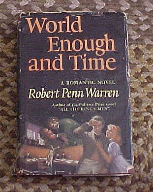 World And Enough Time by Robert Penn Warren