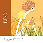 Leo: August 27, 2015   Tali Edut,Ophira Edut