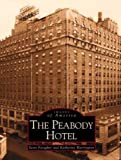 The Peabody Hotel, Scott Faragher and Katherine Harrington, 0738514535