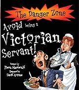 Avoid Being a Victorian Servant (Danger Zone) (The Danger Zone)