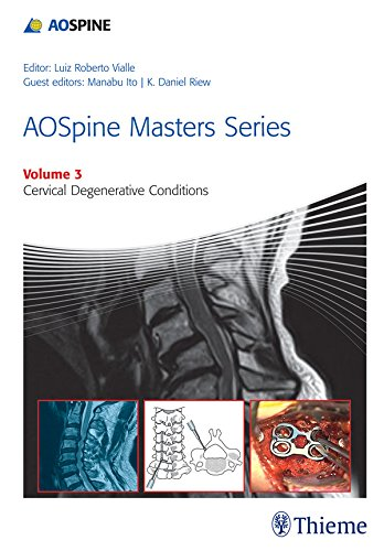 AOSpine Masters Series Volume 3: Cervical Degenerative Conditions Pdf