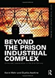 Beyond the Prison Industrial Complex, Kevin Wehr and Elyshia Aseltine, 0415635535