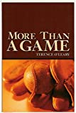 Front cover for the book More Than a Game by Terence O'Leary