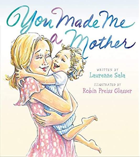 You Made Me a Mother: Sala, Laurenne, Glasser, Robin Preiss ...