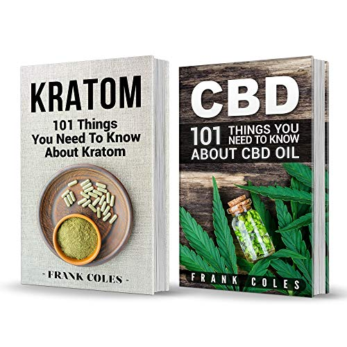 Powder Pop Benefit (CBD vs Kratom: 2 Books in 1: Your Ultimate Guide To Understanding and Using CBD Oil and Kratom)