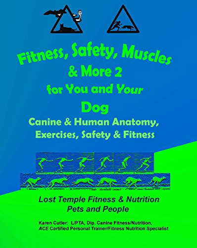 Fitness, Safety, Muscles and More 2 for You and Your Dog: Lost Temple Fitness Human & Canine Anatomy, Exercises, Safety & - Temples Anatomy