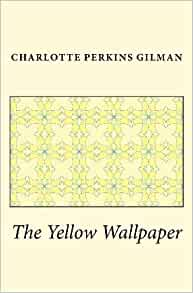 the use of symbolism in the novel the yellow wallpaper by charlotte perkins gilman Free essay: amber gonzalez 12/6/11 english 2213 melissa whitney charlotte perkins gilman's the yellow wallpaper: the use of symbolism to express the.