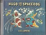 Hugo and the Spacedog, Lee Lorenz, 0671735209