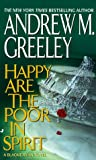 Happy Are the Poor in Spirit, Andrew M. Greeley, 0515115029