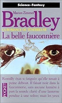 La Romance de Ténébreuse : La Belle Fauconnière  par Bradley
