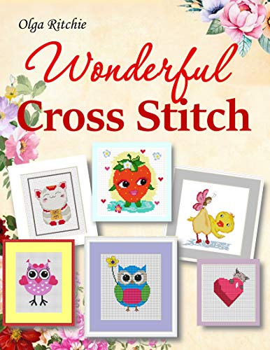 Wonderful Cross Stitch (Cross Stitch Patterns Book 1)