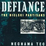 Front cover for the book Defiance: The Bielski Partisans by Nechama Tec