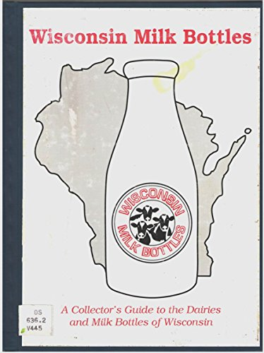 Wisconsin Milk Bottles: A Collector
