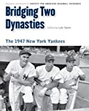 Bridging Two Dynasties, Society for American Baseball Research Staff, 0803240945