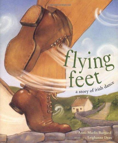 Flying Feet: A Story of Irish Dance