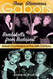 Image of Those Glamorous Gabors: Bombshells from Budapest