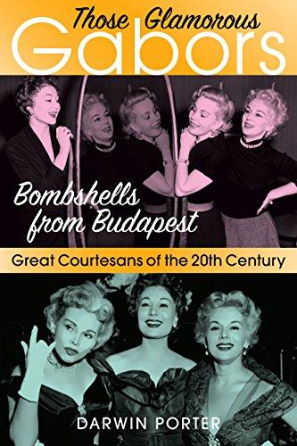 Image of Those Glamorous Gabors: Bombshells from Budapest