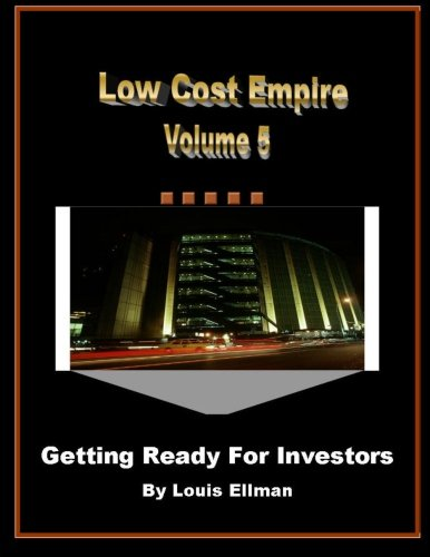 Download Low Cost Empire Volume 5: Getting Ready For Investors ebook