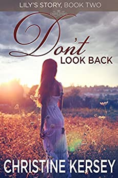 Don't Look Back (Lily's Story, Book 2) by [Kersey, Christine]