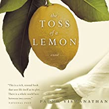 The Toss of a Lemon Audiobook by Padma Viswanathan Narrated by Farah Bala