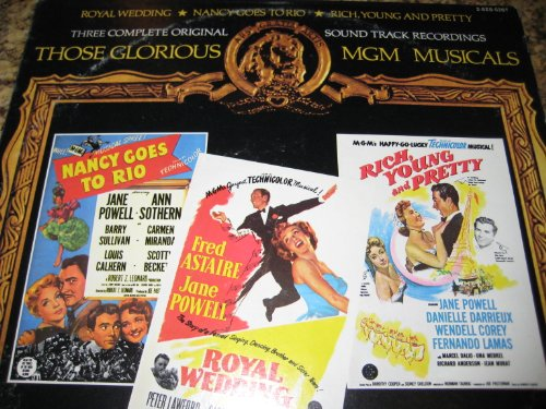 Those Glorious MGM Musicals: 3 Complete Original Soundtracks in One Gatefold Album: Royal Wedding, Nancy Goes to Rio & Rich, Young and Pretty