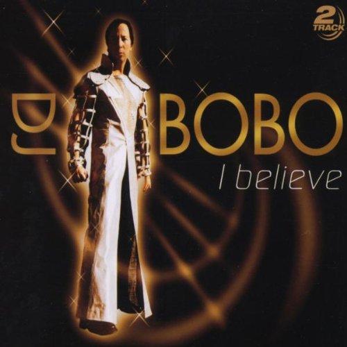 DJ Bobo - I Believe - Zortam Music