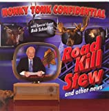 Road Kill Stew and Other News (with Special Guest Bob Schieffer) by Honky Tonk Confidential (2007-03-06)
