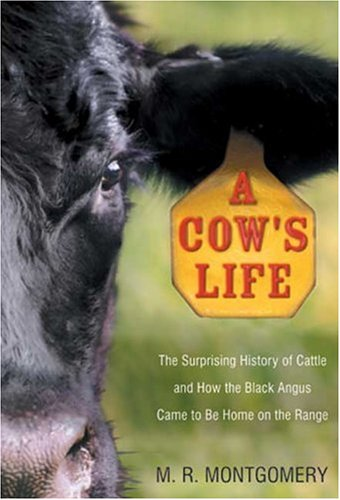 Download A Cow's Life: The Surprising History of Cattle, and How the Black Angus Came to Be Home on the Range PDF