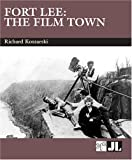 Fort Lee: The Film Town (1904-2004)